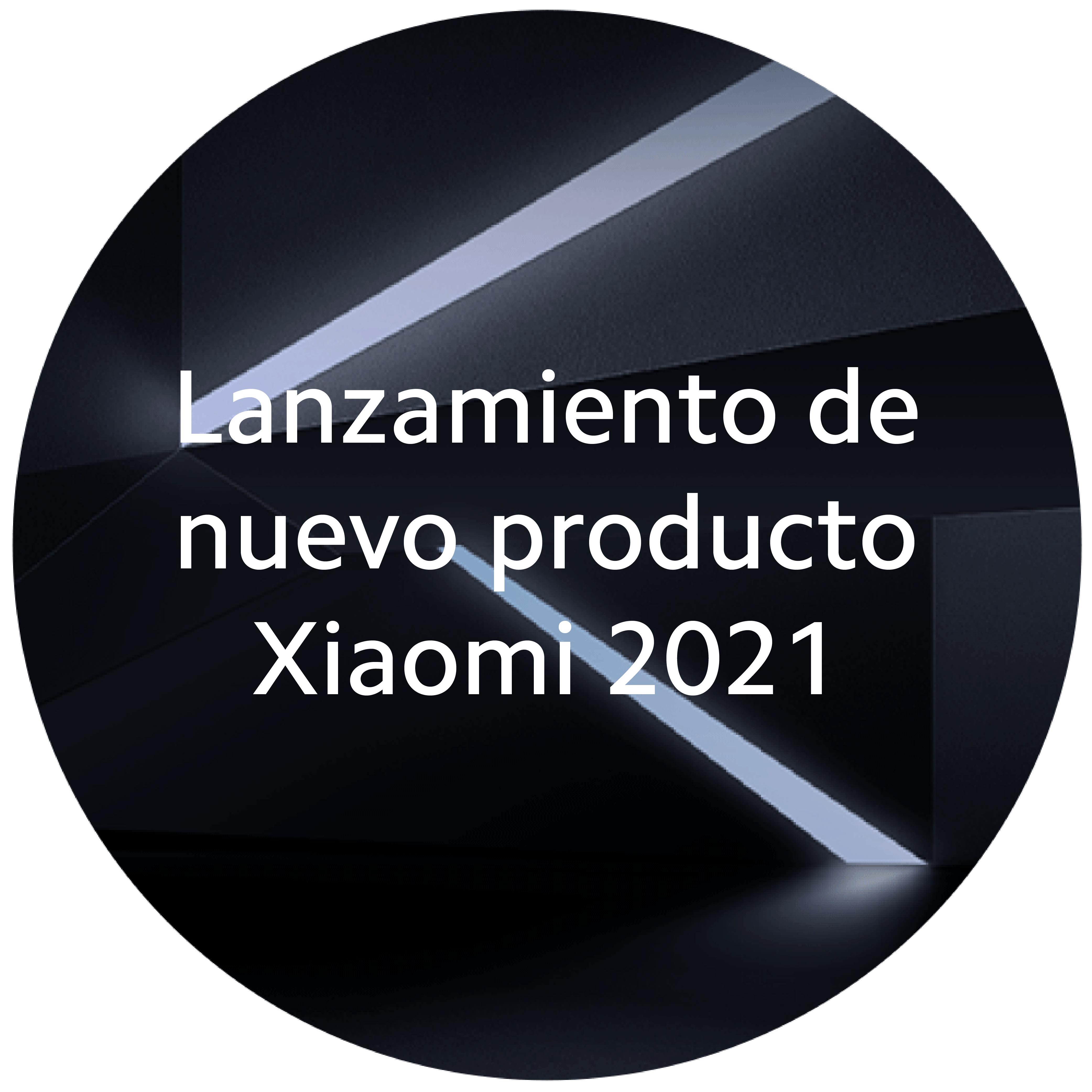 Lanzamiento Global Xiaomi 2021