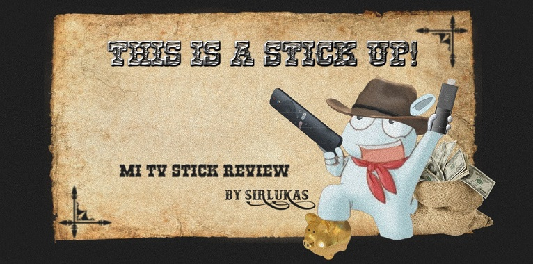 This is a Stick Up : Mi TV stick review