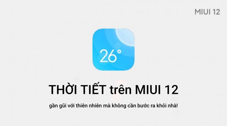 [MIUI 12] Thời tiết - Cảm nhận thời tiết ngay trên màn hình điện thoại!