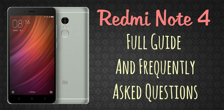 Redmi Note 4] Full Guide And Frequently Asked Questions