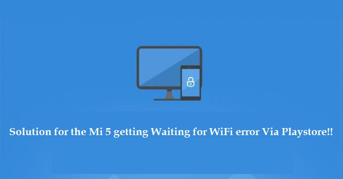 Solution For The Devices Getting Waiting For Wifi Error