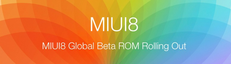 MIUI 8 Global Beta ROM 7 4 20 for Mi4i Released! Feedback & Download