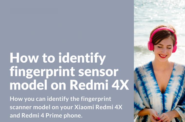 How-to-identify-fingerprint-sensor-model-on-Redmi-4X-759x500.png