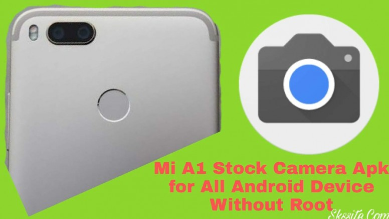 Mi A1 Stock Camera Apk for All Android Device |Support 4K,HDR+