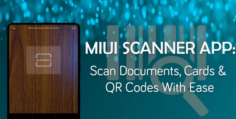 Miui scanner app scan documents cards and qr codes with ease miui scanner app scan documents cards and qr codes with ease reheart Image collections