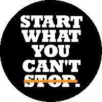 #StartWhatYouCantStop
