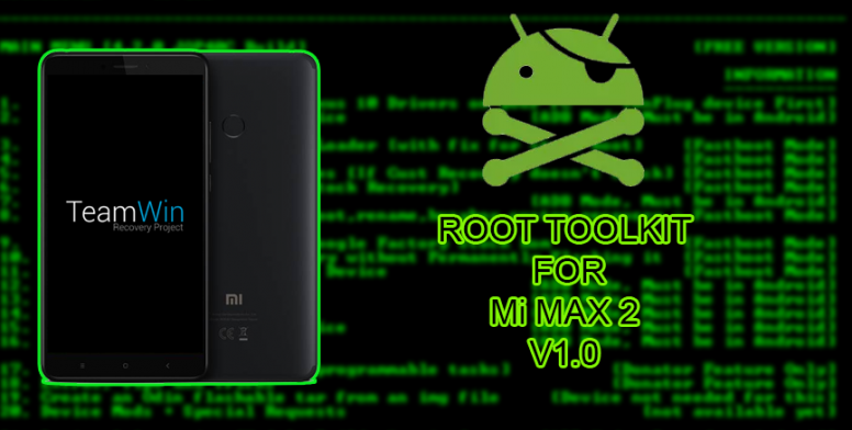 Root Toolkit Version 1 0 For Mi Max 2 - Mi Max 2 - Mi