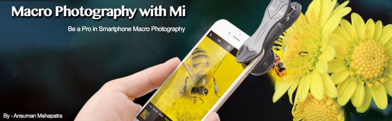 [Chapter -1] Introduction to Macro Photography using Smartphone !!! [Quick Start Guide]