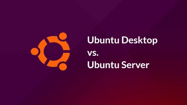 Difference Between Ubuntu Desktop And Ubuntu Server