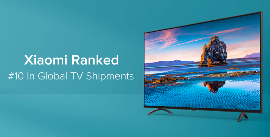 Xiaomi Ranked #10 In Global TV Shipments - Newswire - Mi