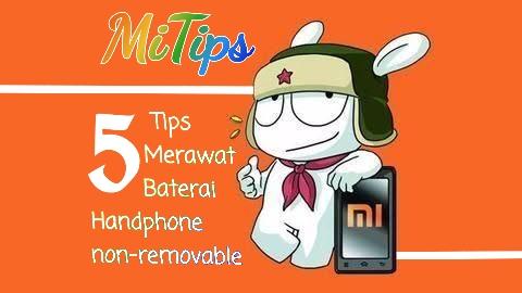 Mitips 5 Tips Merawat Baterai Tanam Non Removable Handphone Kamu