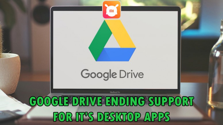 Google Drive is Ending Support For its Desktop Apps: Here is