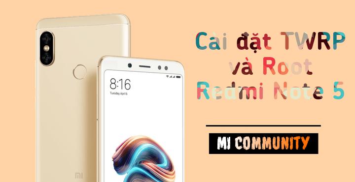 Hướng dẫn Root và cài Recovery cho Xiaomi Redmi Note 5