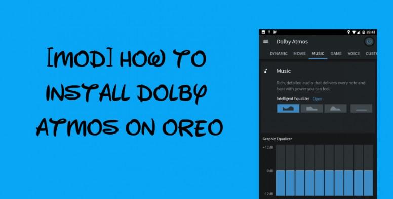 Device Team] [MOD] How to Install Dolby Atmos on Oreo - Mi MIX 2