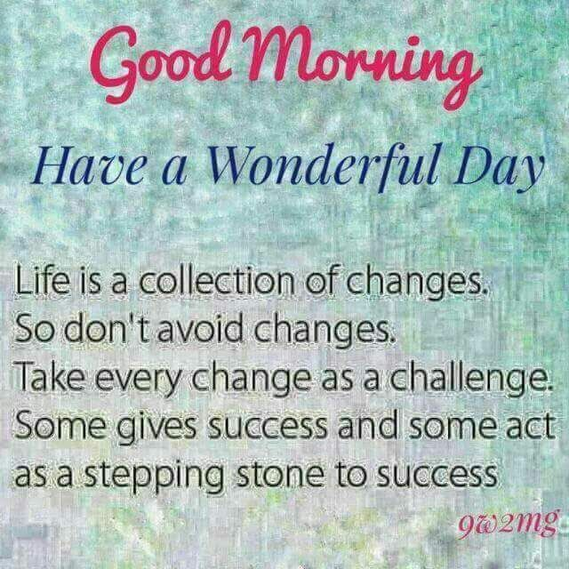 Good Morning Good MorningHave a wonderful day t