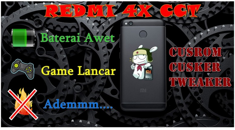 REDMI 4X CCT (Baterai Awet, Game Lancar, dan yang Pasti