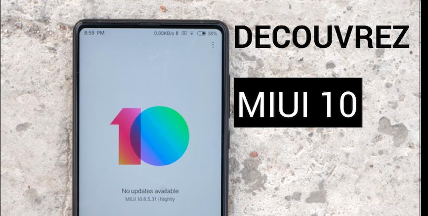 Découvrez les nouveautés de MIUI 10