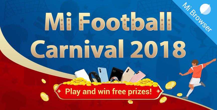 Mi Football Carnival 2018: Play to win Redmi Note 5 Pro, Mi Band 2 , Powerbanks