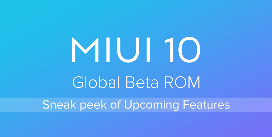 Sneak Peek of MIUI 10 Global Beta ROM 8.9.20: Optimization