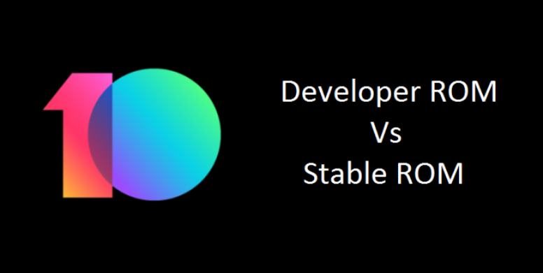 Difference between Developer ROM and Stable ROM - Flashing Guide