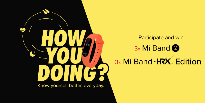 Participate in HowYouDoing contest & win Mi Band 2 & Mi Band - HRX Edition