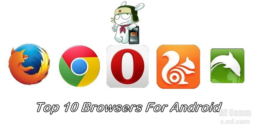 Top 10 Browsers For Android - Resources - Mi Community - Xiaomi