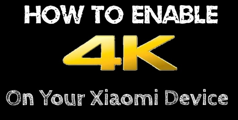 How to enable 4K recording on your Xiaomi device [ROOT] - Tips and