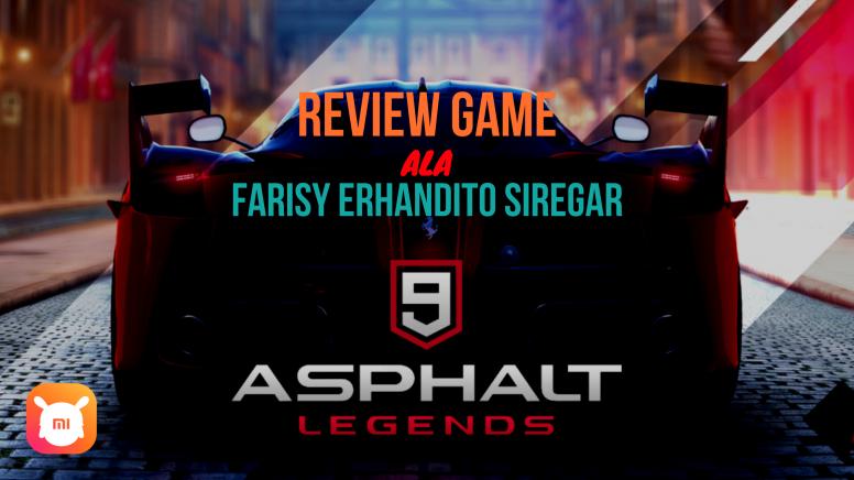 Review Game Àla Farisy Erhandito Siregar #12 : Asphalt 9 : Legends