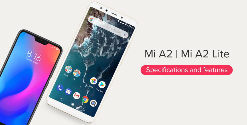 Mi A2 and Mi A2 Lite Specifications and features