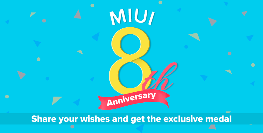 MIUI 8th Anniversary: share your wishes
