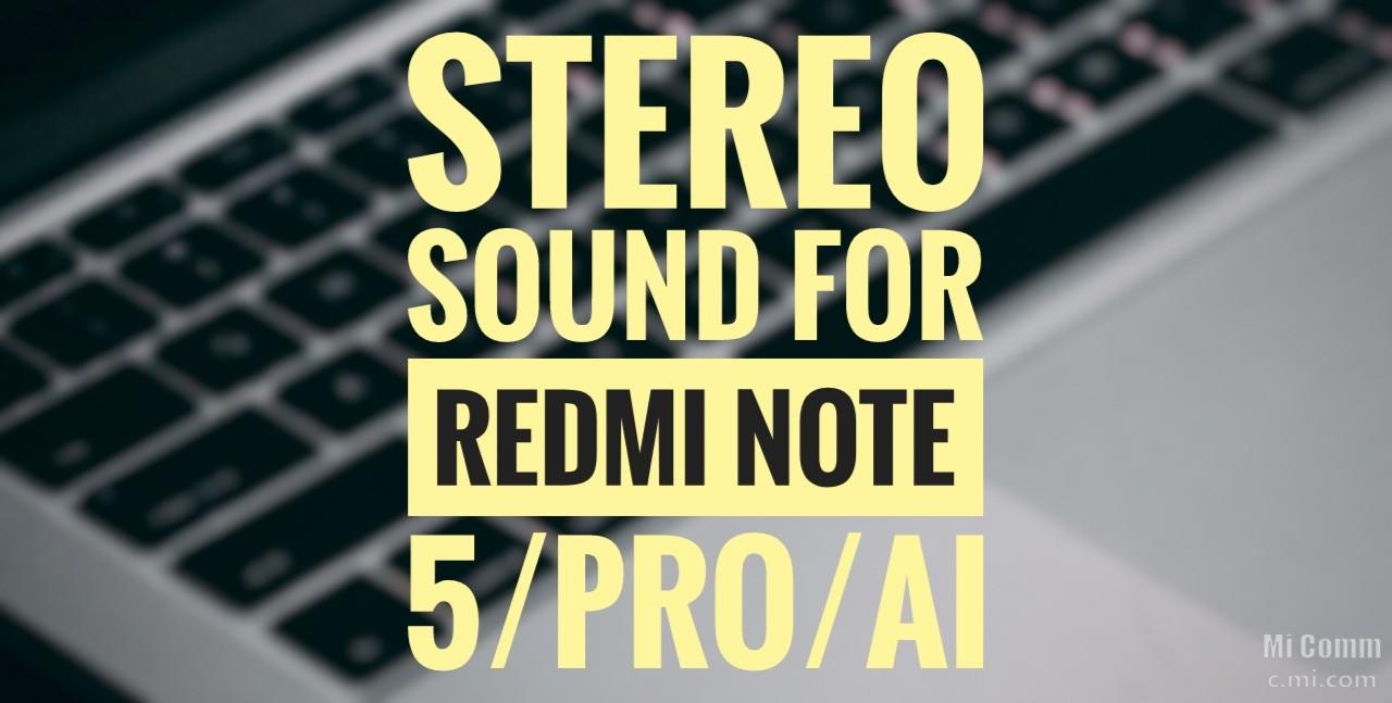 Stereo Sound For Redmi Note 5/Pro/AI [Magisk Module] #Root