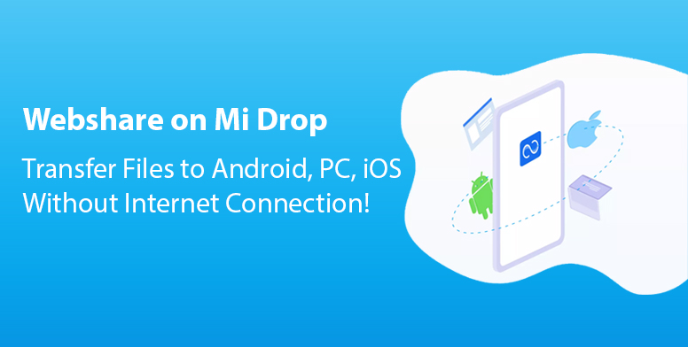Webshare on Mi Drop: Transfer Files to Android, PC, iOS
