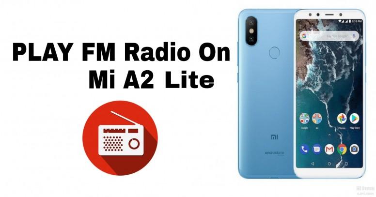 Trick to Play FM Radio on Mi A2 lite - Mi A2 Lite - Mi Community