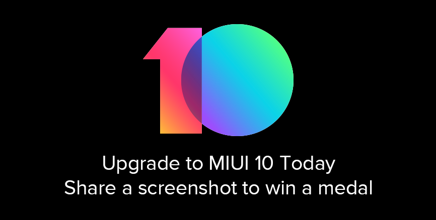 Have You Updated to MIUI 10? Share the Screenshot to Win MIUI 10 Medal !