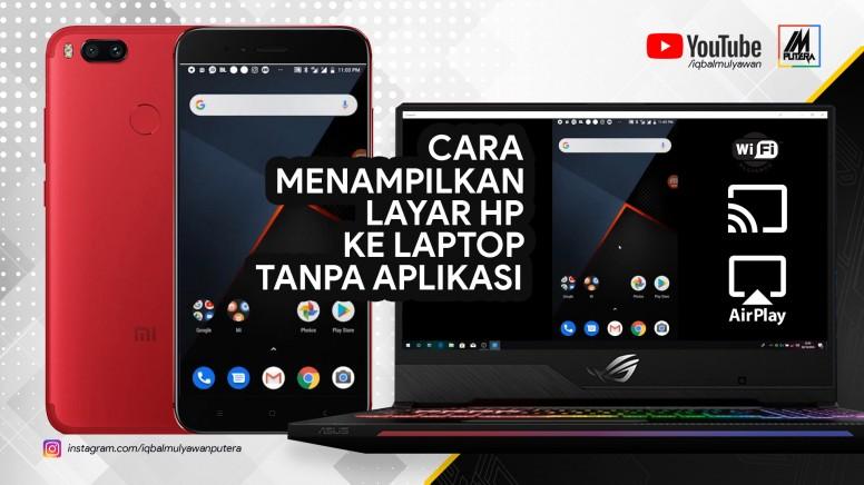 cara menampilkan layar hp xiaomi ke laptop