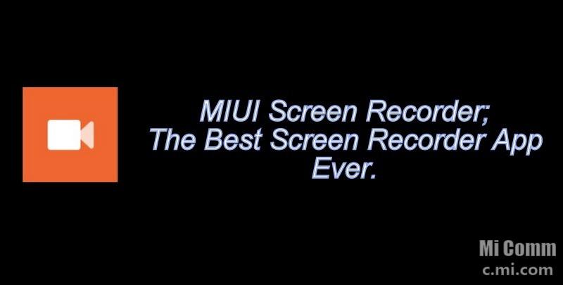 MIUI Screen Recorder-The Best Screen Recorder App