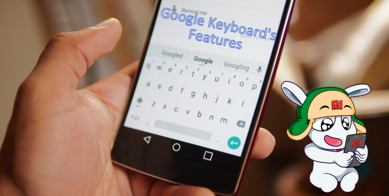 Google Keyboard's Features & Facilities - Resources - Mi