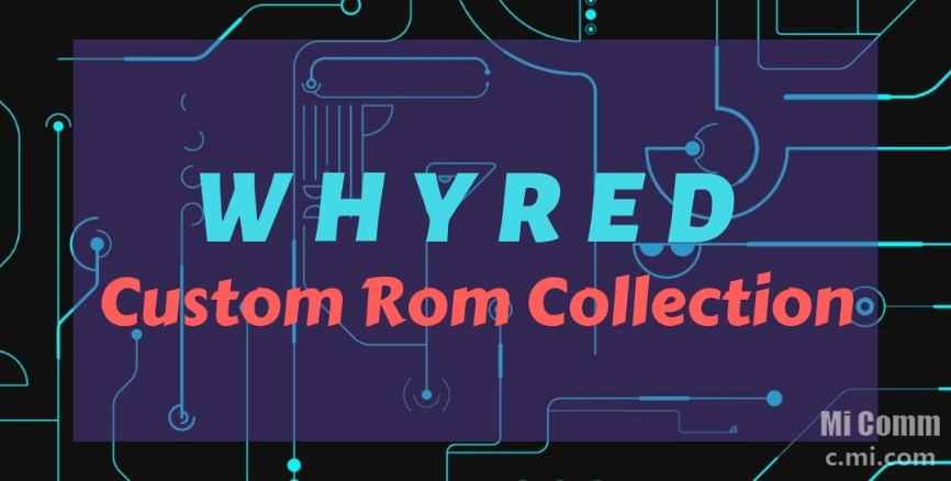 Whyred Custom Rom Collection [Vol #01] - Redmi Note 5 - Mi
