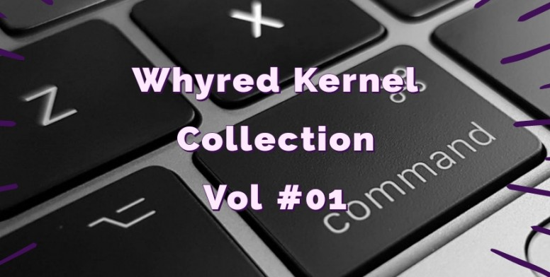 Whyred Custom Kernal Collection [Vol #01] - Redmi Note 5