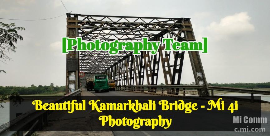 Photography Team] Beautiful Kamarkhali Bridge - Mi 4i