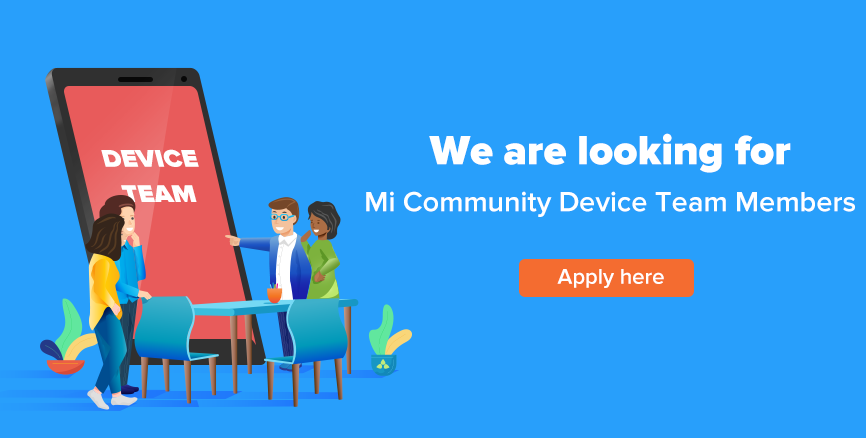 We are looking for Mi Community Device Team Members - Apply Here!
