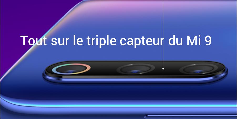 Tout ce que vous voulez savoir sur la triple caméra du Mi 9!
