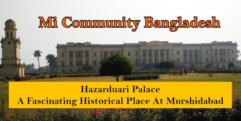 Hazarduari Palace] A Fascinating Historical Place At