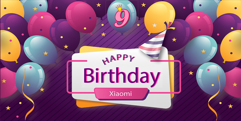 Happy Birthday Xiaomi Share Your Wishes For Xiaomis 9th Birthday