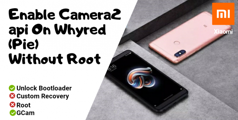 Enable Camera2 API On Whyred Without Root - Flashing Guide