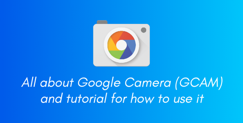 All about GCAM and Tutorial for How to use it - Flashing
