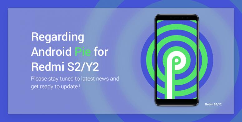 Important announcement regarding Android Pie for Redmi S2/Y2