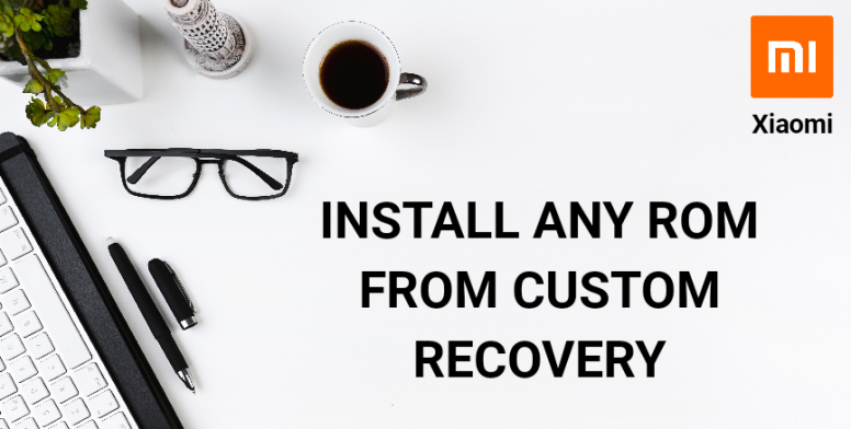 How to Flash any ROM from Custom Recovery - Flashing Guide - Mi