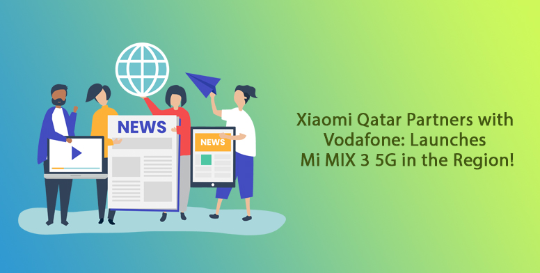 Xiaomi Qatar Partners with Vodafone: Launches Mi MIX 3 5G in