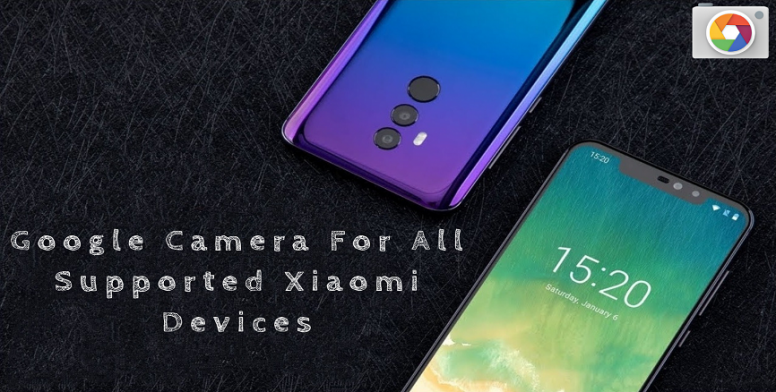 Google Camera For All Supported Xiaomi Devices - Resources